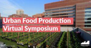11 MAY: GRHC's Urban Food Production Virtual Symposium!